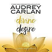 Divine Desire: Lotus House, Book 3 | Audrey Carlan