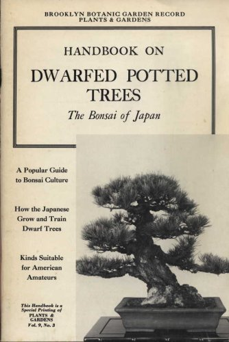 Brooklyn Botanic Garden Record: Plants & Gardens; Handbook on Dwarfed Potted Trees: The Bonsai of Japan , Vol. 9 No. 3 PDF