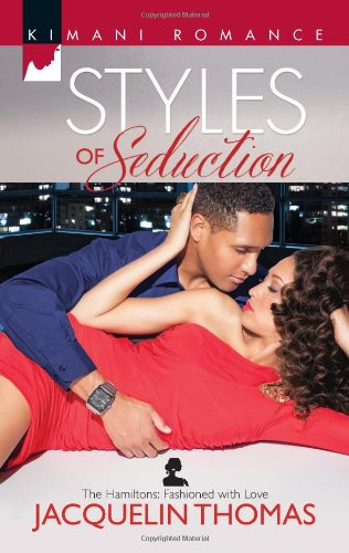 Image of Styles of Seduction (Harlequin Kimani Romance\The Hamiltons: Fashioned with Love)