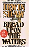 Bread Upon the Waters (0440108454) by Shaw, Irwin