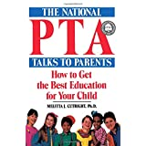 The National Pta Talks to Parents: How to Get the Best Education for Your Child ~ Melitta J. Cutright