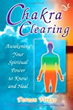 Doreen Virtue PhD Chakra Clearing: Awakening Your Spiritual Power to Know and Heal