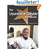 The Laurence Olivier Handbook - Everything You Need to Know About Laurence Olivier