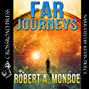 Far Journeys Audiobook by Robert Monroe Narrated by Kevin Pierce