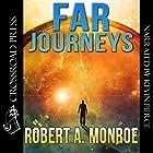 Far Journeys Hörbuch von Robert Monroe Gesprochen von: Kevin Pierce