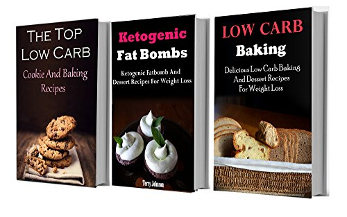 Low Carb Dessert Recipes Box Set: Three of The Best Low Carb Dessert Cookbooks In One (Low Carb Cookbook) by Terry Johnson, Jamie Smith