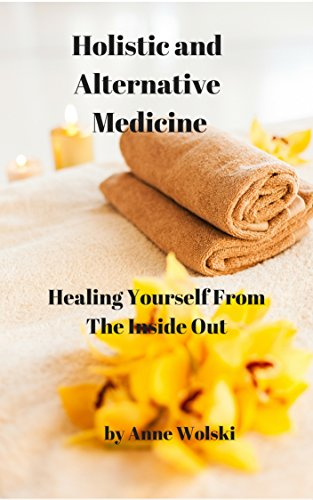 holistic-and-alternative-medicine-healing-yourself-from-the-inside-out-english-edition