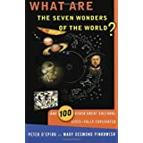 What are the Seven Wonders of the World?: And 100 Other Great Cultural Lists--Fully Explicatedby Peter D'Epiro