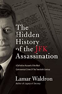 The Hidden History of the JFK Assassination by