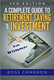 img - for A Complete Guide to Retirement Saving and Investment: Everything to Know about Investment for Retirement Planning (Retirement planning, retirement book, retirement strategies, retirement for dummies) book / textbook / text book