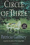 Circle of Three: A Novel (0060197064) by Gaffney, Patricia