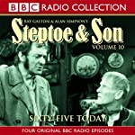 Steptoe & Son: Volume 10: Sixty-Five Today | Ray Galton,Alan Simpson