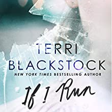 If I Run Audiobook by Terri Blackstock Narrated by Nan Gurley