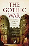 The Gothic War: Romes Final Conflict in the West gothic