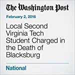 Local Second Virginia Tech Student Charged in the Death of Blacksburg 13-Year-Old | T. Rees Shapiro,DeNeen L. Brown,Fenit Nirappil
