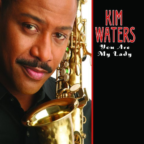 You Are My Lady by Waters, Kim (2007) Audio CD by Kim Waters