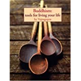 Buddhism: Tools for Living Your Lifeby Vajragupta