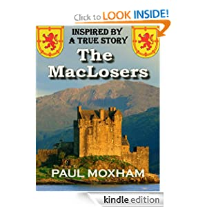 Free Kindle Book: The MacLosers, by Paul Moxham. Publication Date: August 8, 2012