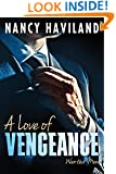 A Love of Vengeance (Wanted Men Book 1)