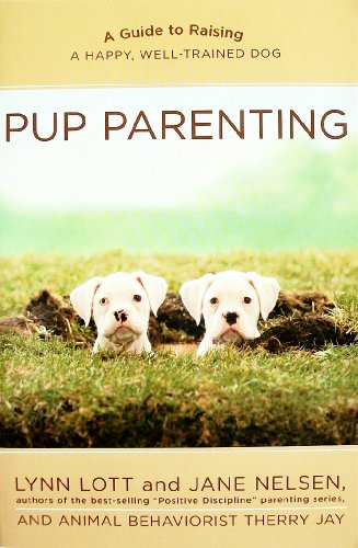 Pup Parenting: A Guide to Raising a Happy, Well-Trained Dog