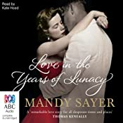 Love in the Years of Lunacy | [Mandy Sayer]
