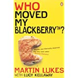 Martin Lukes: Who Moved My BlackBerry?by Lucy Kellaway