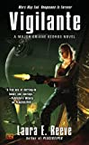 Laura E. Reeve Vigilante (Major Ariane Kedros Novels)