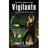 Vigilante (Major Ariane Kedros Novels)by Laura E. Reeve