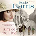 Turn of the Tide (       UNABRIDGED) by Rosie Harris Narrated by Margaret Sircom