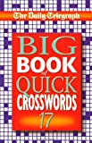 The Daily Telegraph Big Book of Quick Crosswords 17
