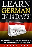 learn German in 14 days!the best practical guide for beginners to learning German language fast and well.