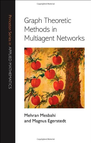 Graph Theoretic Methods in Multiagent Networks (Princeton...