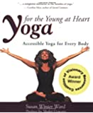 Yoga for the Young at Heart: The Book