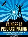 Vaincre la procrastination: Comment a...
