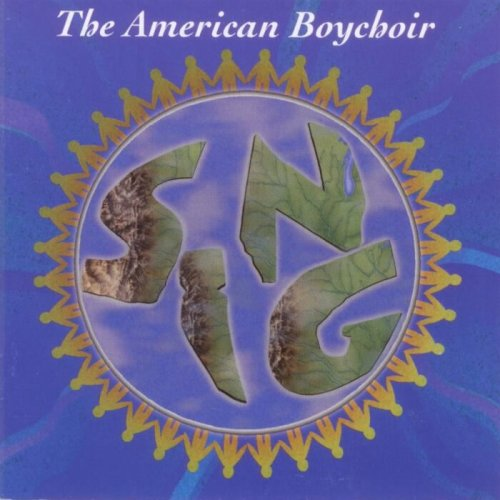 The American Boychoir: Sing! by Michael Haydn, Mary Goetze, Adrian Batten, George Frederic Handel and Thomas Weelkes