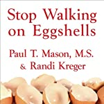 Stop Walking on Eggshells: Taking Your Life Back When Someone You Care about Has Borderline Personality Disorder | Randi Kreger,Paul T. Mason