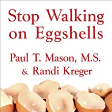 Stop Walking on Eggshells: Taking Your Life Back When Someone You Care about Has Borderline Personality Disorder | Livre audio Auteur(s) : Randi Kreger, Paul T. Mason Narrateur(s) : Kirsten Potter