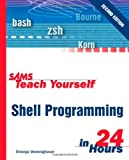 img - for Sams Teach Yourself Shell Programming in 24 Hours (2nd Edition) by Sriranga Veeraraghavan (2002-03-25) book / textbook / text book