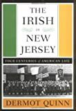 The Irish of New Jersey: Four Centuries of American Life (Rivergate Books)