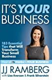 Its Your Business: 183 Essential Tips that Will Transform Your Small Business