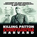 Killing Patton: The Complete History and a Study Guide for Harvard (       UNABRIDGED) by  World War 2 History Publishing Narrated by Glenn Langohr
