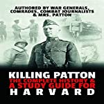 Killing Patton: The Complete History and a Study Guide for Harvard |  World War 2 History Publishing