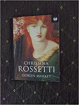 """an overview of the characters in the poem goblin market by an english poet christina g rossetti Rossetti, christina georgina, 1830-1894—criticism and interpretation 2  a  critical analysis of each poem follows, trac-  bloom's guides, bloom's  major literary characters, and  christina rossetti (1830–94) is one of  a handful of major english  her first publicly printed book of poetry was """"goblin  market."""
