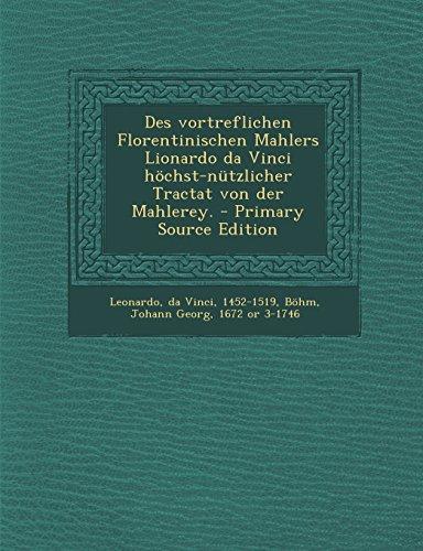Des Vortreflichen Florentinischen Mahlers Lionardo Da Vinci Höchst-Nützlicher Tractat Von Der Mahlerey. - Primary Source Edition (German Edition) front-867094