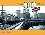 The 400 Story: Chicago & North Westerns Premier Passenger Trains (Fesler-Lampert Minnesota Heritage)
