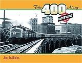 The 400 Story: Chicago & North Westerns Premier Passenger Trains (Fesler-Lampert Minnesota Heritage)