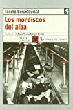 Los Mordiscos del Alba (Otras Lenguas) (Spanish Edition) (8489618836) by Tonino Benacquista