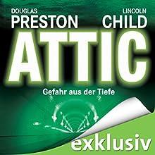 Attic: Gefahr aus der Tiefe (Pendergast 2) Hörbuch von Douglas Preston, Lincoln Child Gesprochen von: Thomas Piper