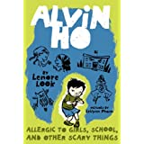 Alvin Ho: Allergic to Girls, School, and Other Scary Things ~ Lenore Look