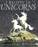 Michael Morpurgo I Believe in Unicorns